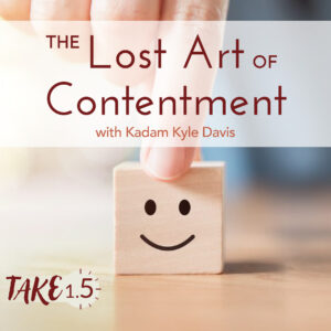 The Lost Art of Contentment